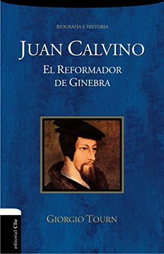 9788494452772: JUAN CALVINO: EL REFORMADOR DE GINEBRA