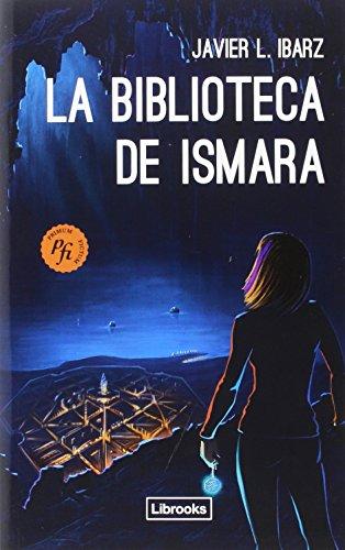 La biblioteca de Ismara - L. Ibarz, Javier