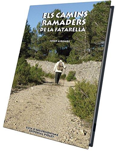 9788494457517: Els Camins Ramaders de la Fatarella. Editorial Piolet.