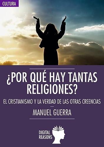 9788494460111: ¿Por qué hay tantas religiones? (ARGUMENTOS PARA EL SIGLO XXI)