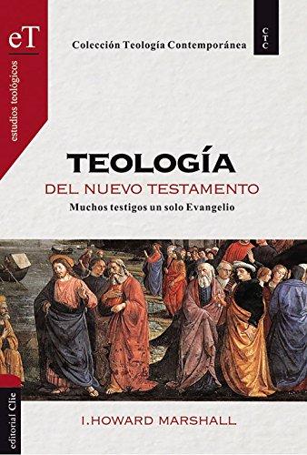 Teologia Del Nuevo Testamento (Hardcover): I. Howard Marshall