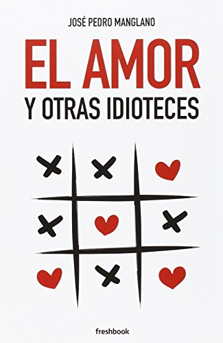 9788494465314: El amor y otras idioteces