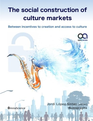 9788494467318: The social construction of culture markets: Between incentives to creation and access to culture