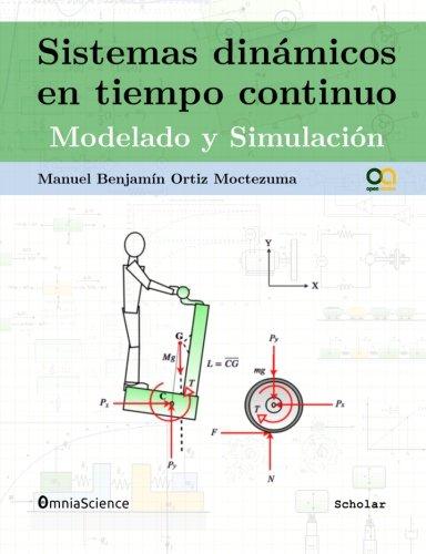 9788494467325: Sistemas dinámicos en tiempo continuo: Modelado y simulación