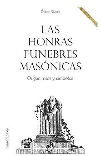 9788494469541: Las honras fúnebres masónicas (LIBROS PRÁCTICOS)