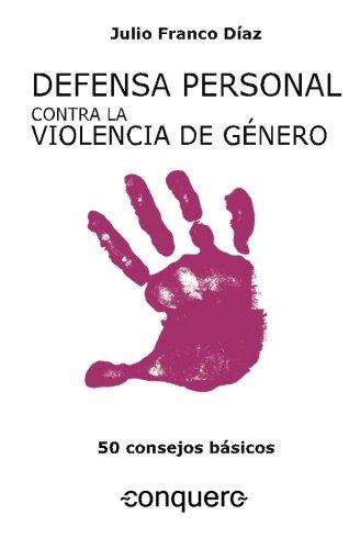 9788494470639: Defensa personal contra la violencia de género. 50 consejos básicos.