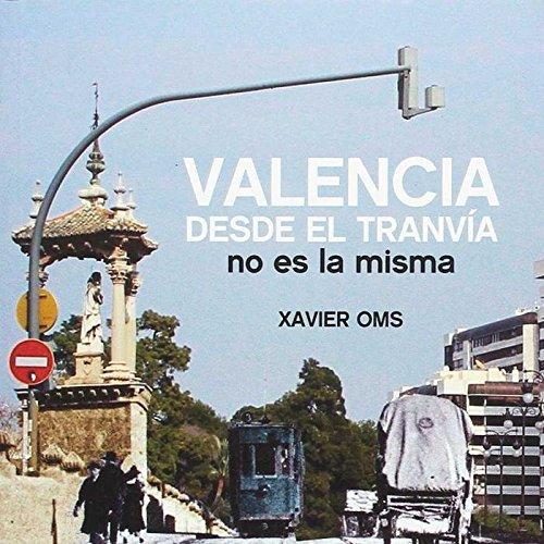 9788494473135: Valencia desde el tranvía no es la misma