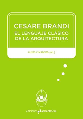 Cesare Brandi: El lenguaje clásico de la: VV. AA.