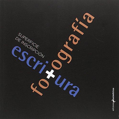 SUPERFICIE DE INSCRIPCIÓN: ESCRITURA Y FOTOGRAFÍA: Fotógrafos: Antonio Barroso,