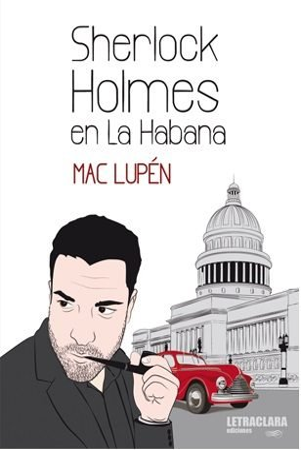 Sherlock holmes en la habana letraclara: Mac Lupen