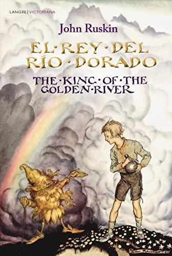 EL REY DEL RÍO DORADO. THE KING: RUSKIN, JOHN