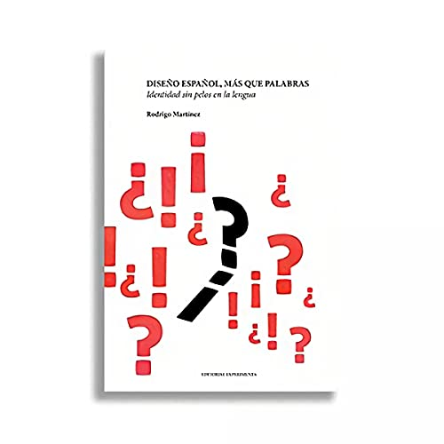 9788494481710: DISEÑO ESPAÑOL, MÁS QUE PALABRAS: Identidad sin pelos en la lengua