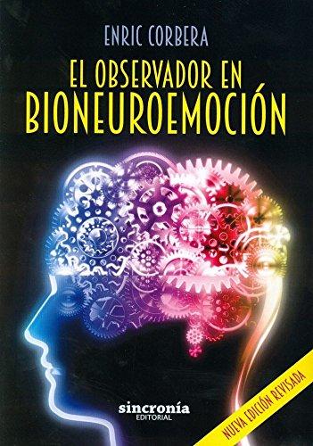 9788494486951: El Observador En Bioneuroemoción