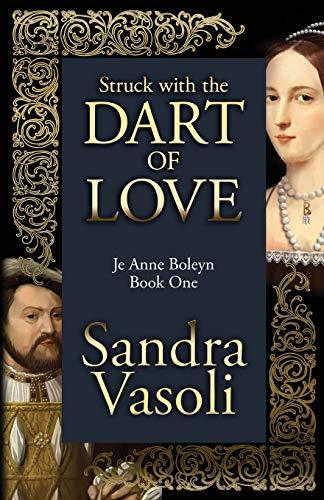 9788494489365: Struck with the dart of love: Je Anne Boleyn (Volume 1)