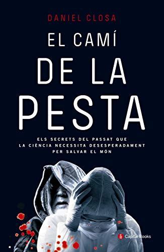 EL CAMÍ DE LA PESTA. Els secrets: DANIEL CLOSA