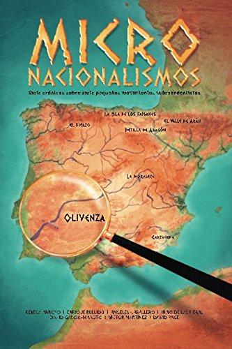 Micronacionalismos: Siete cr?nicas sobre siete peque?os movimientos independentistas