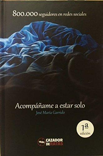 AcompaÑame a estar solo: Garrido Jose M