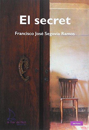 SECRET, EL (NIVELL-3): SEGOVIA RAMOS ,