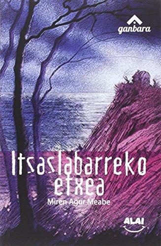 Itsaslabarreko Etxea (Paperback): Miren Agur Meabe