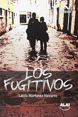 Los fugitivos: Martínez Navarro, Laida;