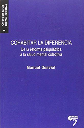 Cohabitar la diferencia : de la reforma: Manuel Desviat