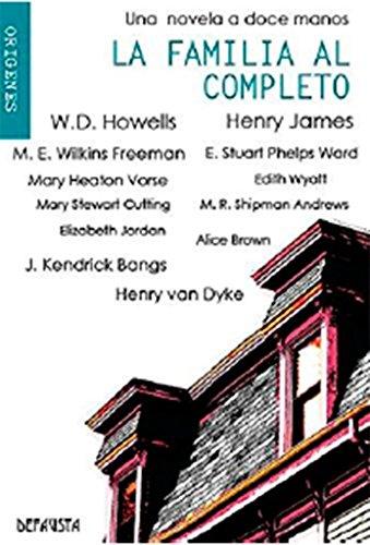 LA FAMILIA AL COMPLETO: Una novela a: W.D.Howells, Henry James,
