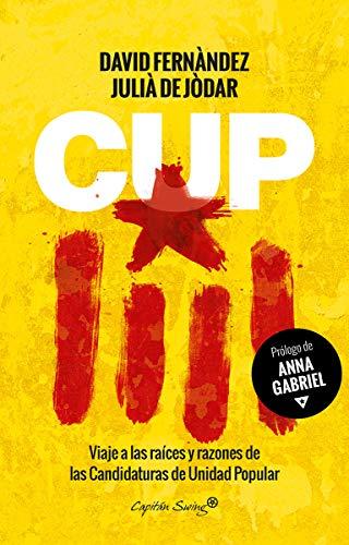 CUP: VIAJE A LAS RAÍCES Y RAZONES: David Fernàndez, Juliá