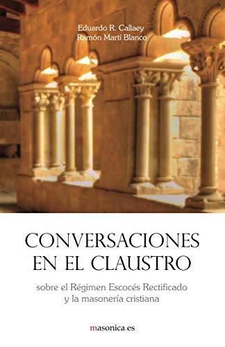 9788494504648: Conversaciones en el claustro. sobre el Régimen Escocés Rectificado y la masonería cristiana