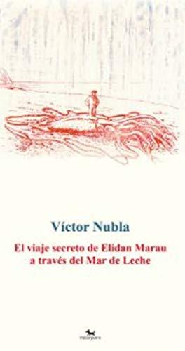 9788494510809: El viaje secreto de Elidan Marau a través del Mar de Leche (disilà)
