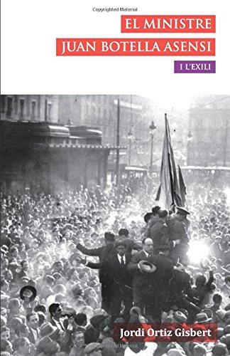 9788494512964: El ministre Juan Botella Asensi a l'exili