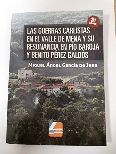 9788494514425: Las Guerras Carlistas en el Valle de Mena y su resonancia en Pío Baroja y Benito Pérez Galdós
