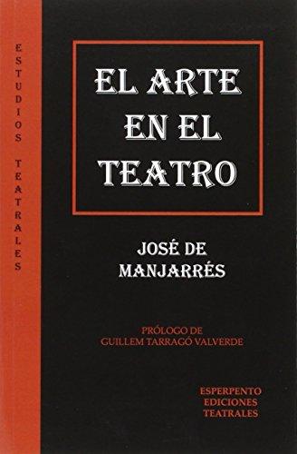 EL ARTE EN EL TEATRO: José de Manjarrés