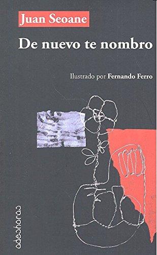 De nuevo te nombro: Seoane Fernández, Juan
