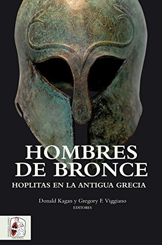 HOMBRES DE BRONCE - KAGAN, DONALD; VIGGIANO GREGORY