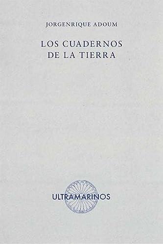 LOS CUADERNOS DE LA TIERRA: ADOUM,JORGENRIQUE