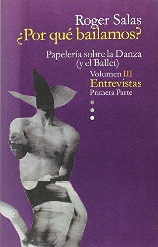 9788494523007: PAPELERIA SOBRE LA DANZA (Y EL BALLET) VOLUMEN III ENTREVISTAS PRIMERA PARTE