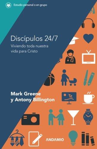 9788494523915: Discípulos 24/7: Viviendo toda nuestra vida para Cristo (Spanish Edition)