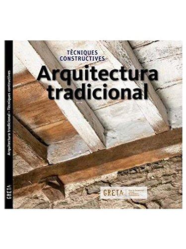 9788494527913: Arquitectura tradicional: Tècniques contructives