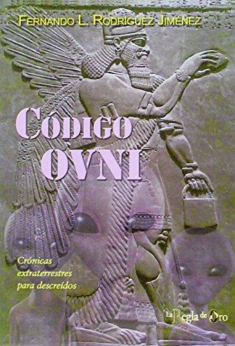 9788494531224: Código ovni: Crónicas extraterrestres para descreídos