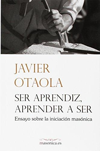 Ser aprendiz, aprender a ser: ensayo sobre: Otaola Bajeneta, Javier