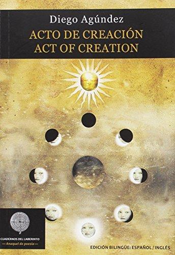 9788494535741: ACTO DE CREACIÓN / ACT OF CREATION (Anaquel de poesía)