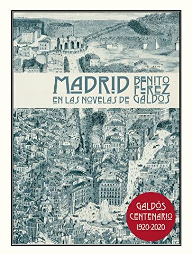 9788494539213: Madrid En Las Novelas De Benito Pérez Galdos (INGENIOS)