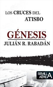 9788494539503: LOS CRUCES DEL ATISBO. GENESIS