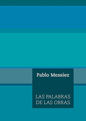 Las palabras de las obras: Messiez, Pablo