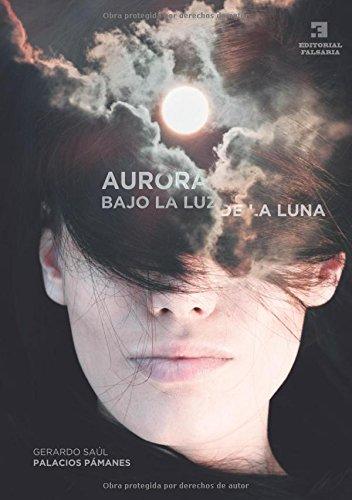 9788494544194: Aurora. Bajo la luz de la luna