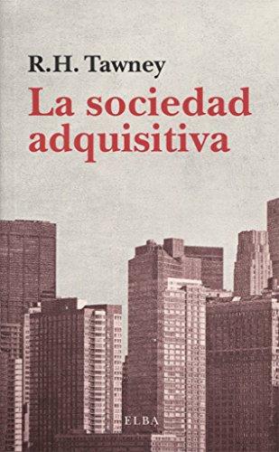 La sociedad adquisitiva: Tawney, R.H.