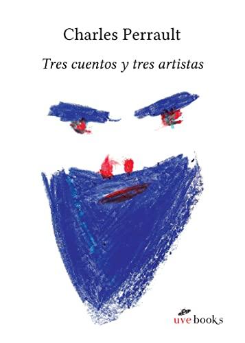 TRES CUENTOS Y TRES ARTISTAS: PERRAULT, CHARLES