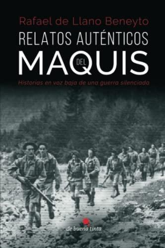 9788494555435: Relatos auténticos del maquis: Historias en voz baja de una guerra silenciada