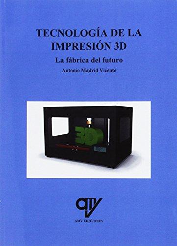 9788494555824: TECNOLOGIA DE LA IMPRESION 3D