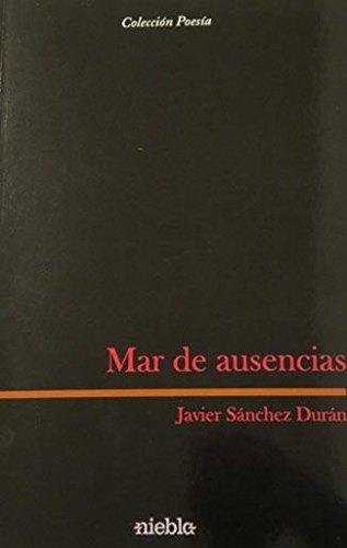 MAR DE AUSENCIAS: SANCHEZ DURAN,JAVIER